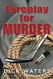 Foreplay for Murder (Scott Tucker Series Book 5)