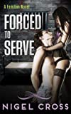 img - for Forced To Serve (An Erotic Femdom Novel) (The Haven Project) book / textbook / text book