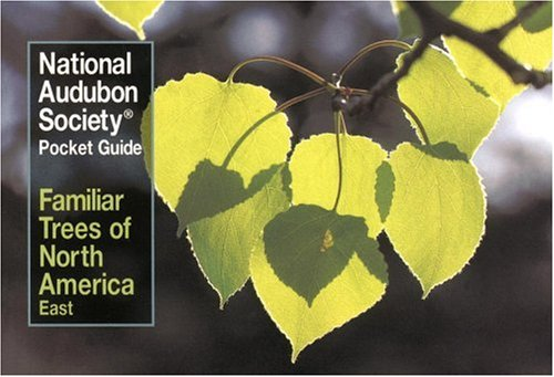 National Audubon Society Pocket Guide to Familiar Trees of North America : East (The Audubon S ociety Pocket Guides)