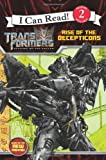 Transformers: Revenge of The Fallen: Rise of the Decepticons (I Can Read Book 2)