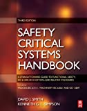 img - for Safety Critical Systems Handbook: A STRAIGHTFOWARD GUIDE TO FUNCTIONAL SAFETY, IEC 61508 (2010 EDITION) AND RELATED STANDARDS, INCLUDING PROCESS IEC 61511 AND MACHINERY IEC 62061 AND ISO 13849 book / textbook / text book