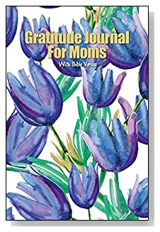 Gratitude Journal For Moms - With Bible Verses. A display of blue tulips decorate the cover of this 5-minute gratitude journal for the busy mom.