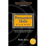 Persuasion Skills Black Book: Practical NLP Language Patterns for Getting The Response You Wantby Rintu Basu