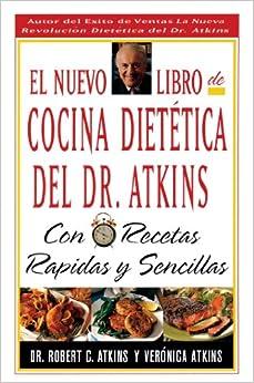 El Nuevo Libro De Cocina Dietetica Del Dr Atkins: Con Recetas Rapidas