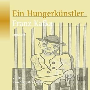 Ein Hungerkünstler. Vier Erzählungen Hörbuch