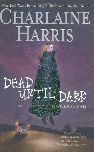 Sookie Stackhouse Dead Until Dark; Living Dead in Dallas; Club Dead; Dead to the World; Dead as a Doornail; Definitely Dead; All Together Dead