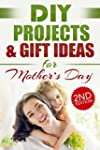 DIY PROJECTS & GIFT IDEAS FOR MOTHER'...