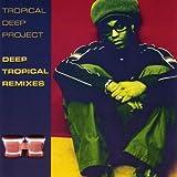 echange, troc Tropical Deep Project - Deep Tropical Remixes