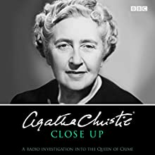Agatha Christie Close Up: BBC Archive Recordings Radio/TV Program by Agatha Christie Narrated by Agatha Christie, Margaret Lockwood, Richard Attenborough