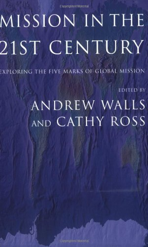 Mission In The Twenty-First Century: Exploring the Five...