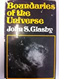 Boundaries of the Universe (0045200033) by Glasby, John S.