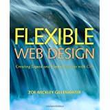 Flexible Web Design: Creating Liquid and Elastic Layouts with CSS ~ Zoe Gillenwater