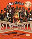 img - for Mr. Skin's Skincyclopedia: The A-to-Z Guide to Finding Your Favorite Actresses Naked book / textbook / text book