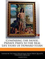 Comparing the Movie, Private Parts to the Real Life Story of Howard Stern