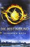 Die Bestimmung: Band 1 (Roth, Veronica: Die Bestimmung (Trilogie), Band 1)