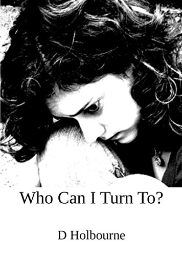 Who Can I Turn To by D Holbourne