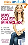 May Cause Miracles: A 6-Week Kick-Sta...