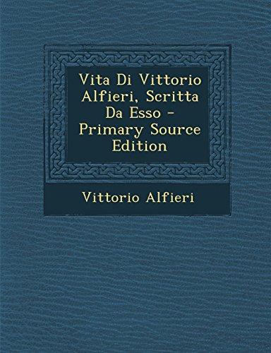 Vita Di Vittorio Alfieri, Scritta Da Esso