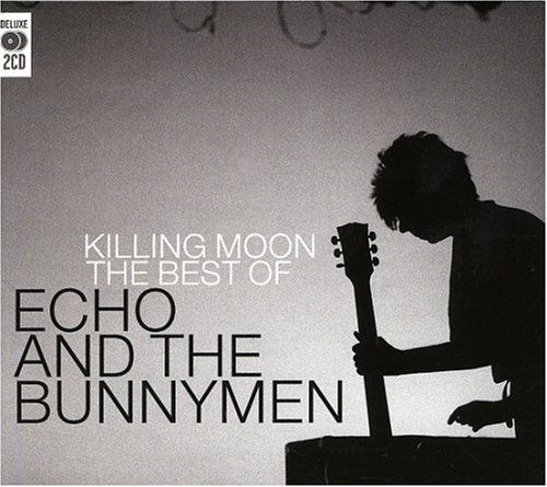 Echo & the Bunnymen - Killing Moon: the Best of Echo & the Bunnymen - Zortam Music
