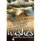 If Tears Were Wishes And Other Short Storiesby Ruth Nestvold