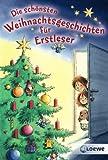 Die sch�nsten Weihnachtsgeschichten f�r Erstleser
