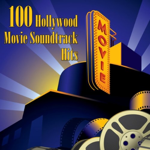 100 Hollywood Movie Soundtrack Hits (Re-Recorded / Remastered Versions)