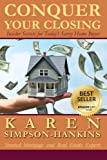 img - for Conquer Your Closing: Insider Secrets for Today's Savvy Home Buyer book / textbook / text book