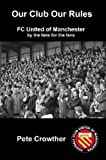 Our Club Our Rules (184753452X) by Crowther, Peter