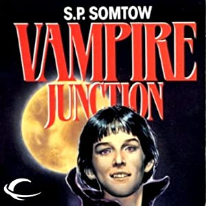 Vampire Junction: Timmy Valentine, Book 1 | [S. P. Somtow]