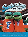 img - for Florida: Saturdays at the Swamp by Stirt, David (2004) Hardcover book / textbook / text book