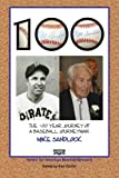 img - for 100: The 100 Year Journey of a Baseball Journeyman: Mike Sandlock book / textbook / text book