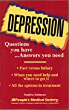 img - for Depression, Questions You Have . . . Answers You Need - Fact Versus Fallacy, When You Need Help and Where to Get It, All the Options in Treatment - Paperback - First Edition, 3rd Printing 1995 book / textbook / text book
