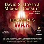 Heaven's War (       UNABRIDGED) by David S. Goyer, Michael Cassutt Narrated by Joe J. Thomas