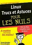 echange, troc Susan Douglas, Korry Douglas - Linux Trucs et Astuces Pour les Nuls
