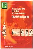 echange, troc Bernard Verlant, Geneviève Saint-Pierre - Mathématiques : BTS Comptabilité et gestions des organisations