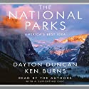 The National Parks: America's Best Idea (       UNABRIDGED) by Dayton Duncan, Ken Burns Narrated by Ken Burns