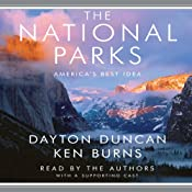 The National Parks: America's Best Idea | [Dayton Duncan, Ken Burns]