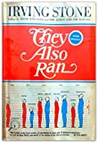 They Also Ran: The Story of the Men Who Were Defeated for the Presidency (0385074093) by Irving Stone