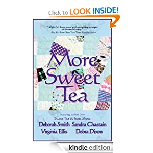 Kindle Daily Deal: More Sweet Tea by Deborah Smith, Sandra Chastain, Virginia Ellis, Deborah Dixon, Maureen Hardegree. Publisher: BelleBooks, Inc. (April 30, 2005)