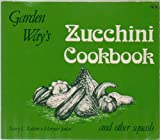 img - for Garden Way's Zucchini Cookbook - And Other Squash book / textbook / text book