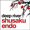 Deep River (       UNABRIDGED) by Shusaku Endo Narrated by David Holt