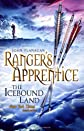 Ranger's Apprentice: The Icebound Land (Rangers Apprentice)