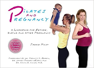 Pilates and Pregnancy: A Workbook for Before, During and After Pregnancy W/DVD