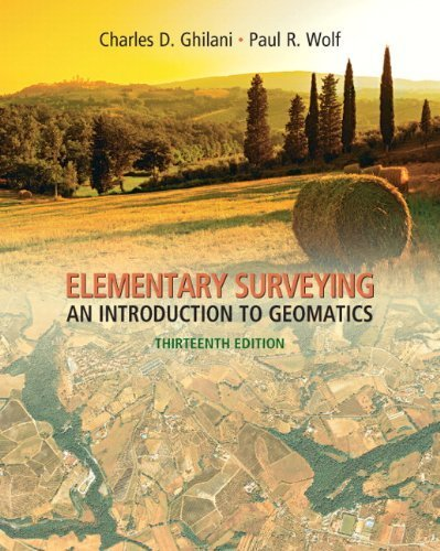 Elementary Surveying: An Introduction to Geomatics (13th Edition) 13th (thirteenth) Edition by Ghilani, Charles D., Wolf, Paul R. (2011)
