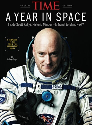 Download TIME A Year in Space: Inside Scott Kelly's Historic Mission – Is Travel to Mars Next?