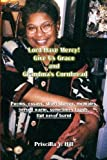 Lord Have Mercy..Give Us Grace..&..Grandma's Cornbread: poems & short stories served warm and toasty