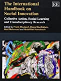 The International Handbook on Social Innovation: Collective Action, Social Learning and Transdisciplinary Research (Elgar Original Reference)