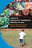 Indias Organic Farming Revolution: What It Means for Our Global Food System