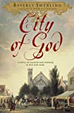 City of God: A Novel of Passion and Wonder in Old New York