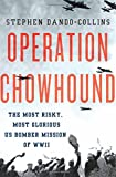 Operation Chowhound: The Most Risky, Most Glorious US Bomber Mission of WWII